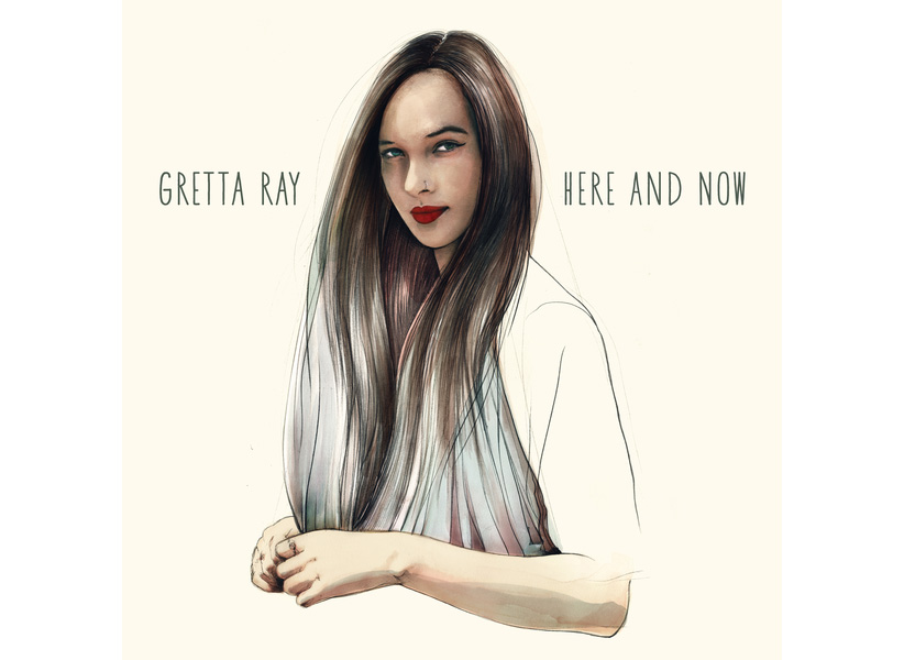 Here and Now – Gretta Ray